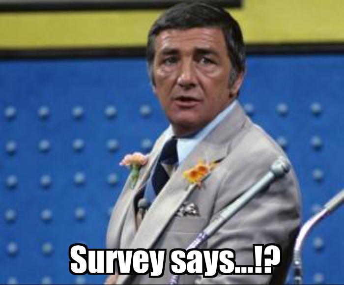 Survey Says
